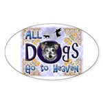 Dogs Go To Heaven Oval Sticker