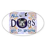 Dogs Go To Heaven Oval Sticker (50 pk)
