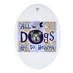 Dogs Go To Heaven Oval Ornament