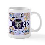 Dogs Go To Heaven Mug