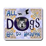 Dogs Go To Heaven Mousepad