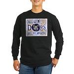 Dogs Go To Heaven Long Sleeve Dark T-Shirt