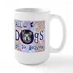 Dogs Go To Heaven Large Mug
