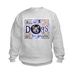 Dogs Go To Heaven Kids Sweatshirt