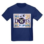 Dogs Go To Heaven Kids Dark T-Shirt