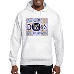 Dogs Go To Heaven Hooded Sweatshirt