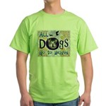 Dogs Go To Heaven Green T-Shirt