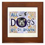 Dogs Go To Heaven Framed Tile