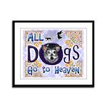 Dogs Go To Heaven Framed Panel Print
