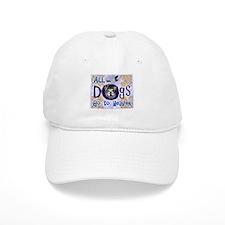 Dogs Go To Heaven Baseball Cap