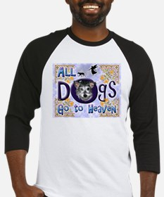 Dogs Go To Heaven Baseball Jersey