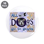 """Dogs Go To Heaven 3.5"""" Button (10 pack)"""