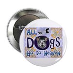 """Dogs Go To Heaven 2.25"""" Button (10 pack)"""