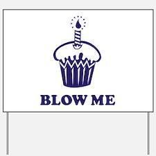 Blow Me Cupcake Yard Sign
