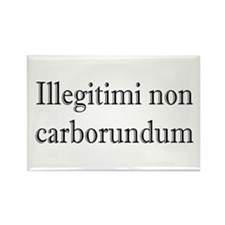 Illegitimi non Carborundum Rectangle Magnet