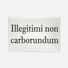 Illegitimi non Carborundum Rectangle Magnet