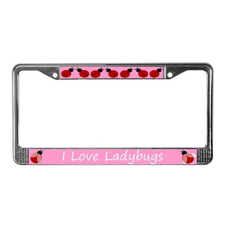 Pink I Love Ladybugs License Plate Frame