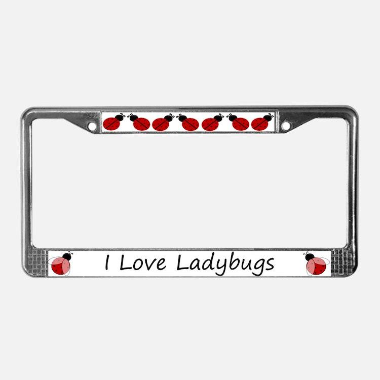 White I Love Ladybugs License Plate Frame