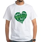Have you Hugged a Tree White T-Shirt