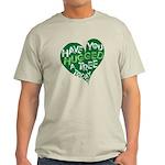 Have you Hugged a Tree Light T-Shirt