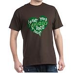 Have you Hugged a Tree Dark T-Shirt