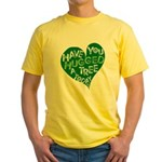 Have you Hugged a Tree Yellow T-Shirt