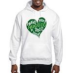 Have you Hugged a Tree Hooded Sweatshirt