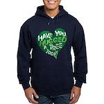 Have you Hugged a Tree Hoodie (dark)