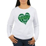 Have you Hugged a Tree Women's Long Sleeve T-Shirt