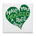 Have you Hugged a Tree Tile Coaster