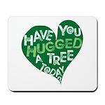 Have you Hugged a Tree Mousepad