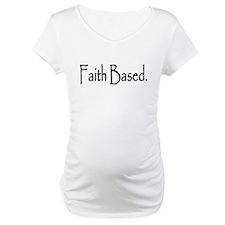 """""""Faith Based."""" Shirt"""