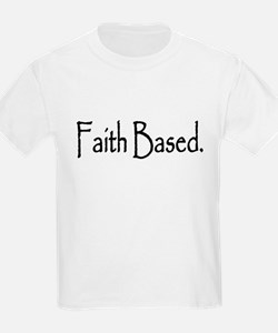 """Faith Based."" T-Shirt"