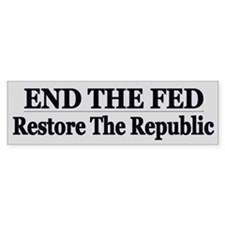 End The Fed Political - Bumper Car Sticker