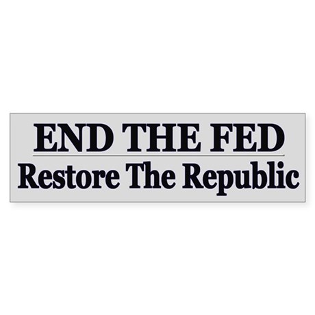 End The Fed Political - Bumper Sticker
