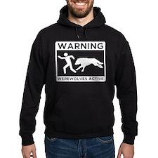 Warning: Werewolves Hoodie