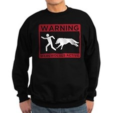 Warning: Werewolves Sweatshirt