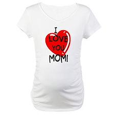 I Love You Mom Shirt