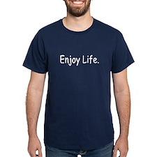 Enjoy Life. - T-Shirt