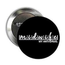 """Midwife, My Anti-Drug 2.25"""" Button"""