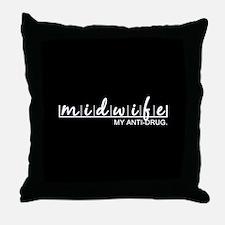 Midwife, My Anti-Drug Throw Pillow
