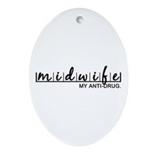 Midwife, My Anti-Drug Ornament (Oval)