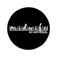 """Midwife, My Anti-Drug 3.5"""" Button"""