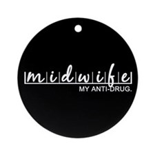 Midwife, My Anti-Drug Ornament (Round)