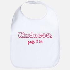 """""""Kindness, pass it on."""" - PINK Bib"""