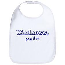 """""""Kindness, pass it on."""" Bib"""