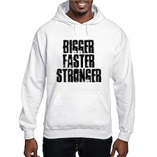 BIGGER FASTER STRONGER Jumper Hoody