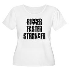 BIGGER FASTER STRONGER T-Shirt