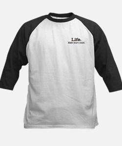 Life. Make yours count. Kids Baseball Jersey