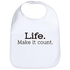 """Life. Make it count."" Bib"